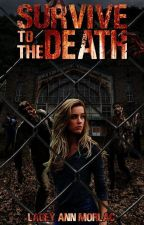 Survive to the Death #wattys2017 by Lanenn-chan