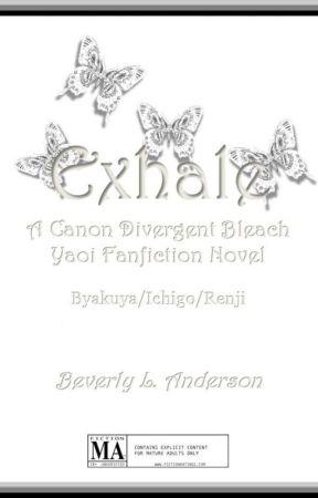 [Bleach] Exhale [Byakuya/Ichigo/Renji] by phoenixreal
