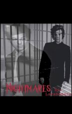 Nightmares •Book two• sequel to My precious by Larabadara