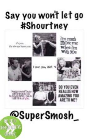 Say you won't let go// #shourtney by Supersmosh_