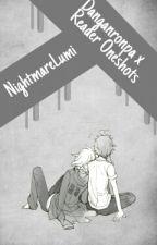 Danganronpa X Reader Oneshots by NightmareLumi
