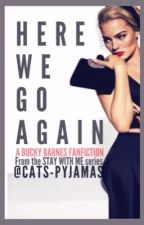 Here We Go Again: A Bucky Barnes Fanfiction by cats-pyjamas