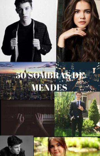 50 Sombras de Mendes (Shawn Mendes Y Tu)