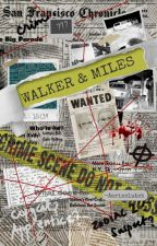 Walker & Miles : The Unveiling by AarinCluch