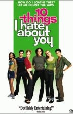 Adventures of Liesel: 10 Things I hate About You by LieselMarieJackson