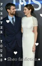 Forever Yours  •Sheo fanfiction• by princessTheo_