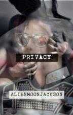 PRIVACY by AlienMoonJackson