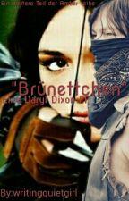 """""""Brünettchen"""" Eine Daryl Dixon FF by writingquietgirl"""