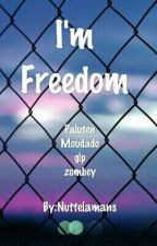 I'm Freedom  by Nuttelamans