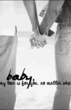 Baby, my love is for you. No matter what (sequel to we're the perfect two) by ItsABeautifulLie