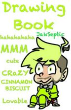 JakSeptic's Drawing Book by JakSeptic
