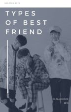 The types of best friend↬ |Bangtan Boys| by Jungkookie_Wife
