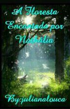 A floresta encantada por Nathália by juliana_guedes0