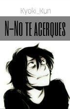 N-No te acerques by Kyoki_Kun