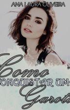 Como Conquistar Uma Garota by Lah_Ana