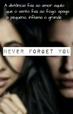 Never Forget You |• Camren • by Chickens-Attack