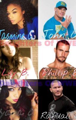 Daughters Of The WWE (WWE FanFic) - Wattpad