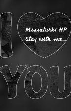 Miniaturki HP ,, Stay with me'' by MadameDark
