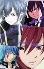 I'm still in love with you ~ A Jerza Fanfic by Erza_Fernandesu