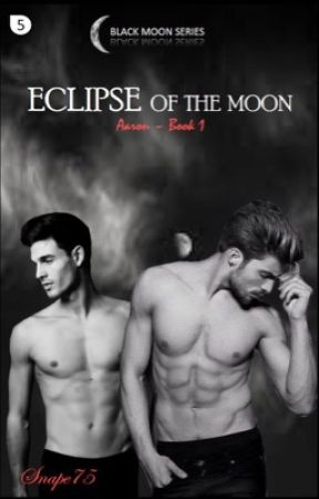{ #5 } Eclipse Of The Moon (MxM || 18+) by Snape75