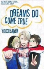 Dreams Do Come True // Yuri!!! On Ice by -EROTICA