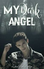 My Dark Angel [Adaptada] by LocaPorRugge