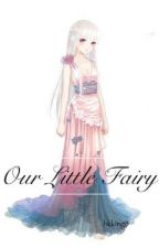 Our Little Fairy (Discontinued) by hkking13