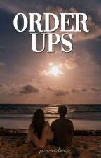 Order Ups   × by stratospheree