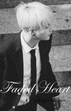 Faded Heart|| Suga by rina_1997