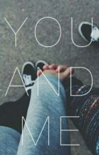 YOU AND ME || FOREVER  by Motocyklistkaax