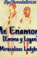 ¿Me Enamoré? [Emma y Logan] (Miraculous Ladybug) [Actualizaciones Lentas] by Mei_Choc14