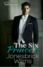 The Six Prince's : Jones Brick Wilms by Imladyroses