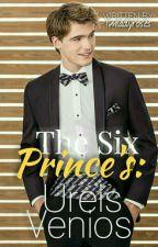 The Six Prince's : Ureis Venios [ SOON ] by Imladyroses