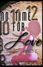 No Time for Love by _Ashaanti_