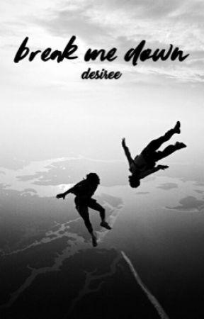 break me down // poetry by RealLouisGay
