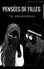 Pensée De Filles  by ta_princeseuh