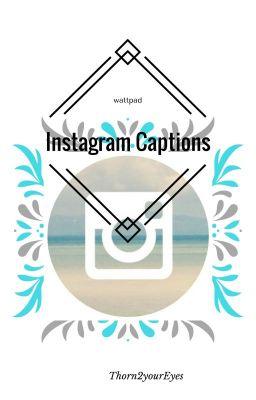 INSTAGRAM CAPTIONS - Lia - Wattpad