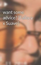 want some advice? [Fallacy x Suave] by Samael_b0nes