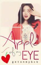 Apple of my Eye [FIN] (REVISING) by getonmybck