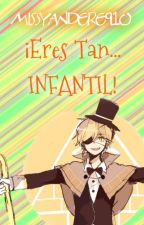¡Eres Tan... INFANTIL! →Bill Cipher Y Tu←. by MissYandere910