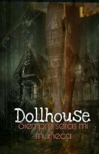 Dollhouse. by XJavieraIgnaciaX