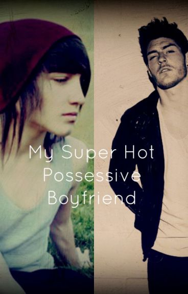 My Super Hot Possessive Boyfriend (boyxboy)