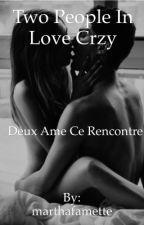 Two people in love crzy  by marthafamette