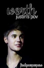 WORTH: JUSTIN'S POV by FindYourPurpose