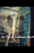 No Fue Mi Intencion Amarte (Ruggarol) by Eyescloses