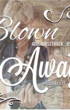 Blown Away: Ross Lynch/ R5 fanfic by cedrumm