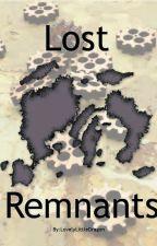 Lost Remnants by LovelyLittleDragon