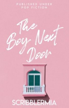 The Boy Next Door (Completed) by ScribblerMia