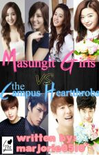 Masungit Girls vs. The Campus Heartthrobs (ON HOLD) by Marjorie0510