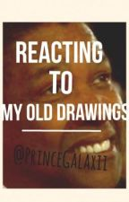 Reacting to My Old Drawings by PrinceGalaxii